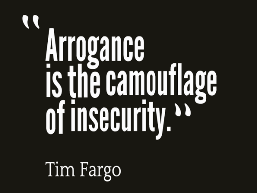 arrogance-is-the-camouflage-of-insecurity